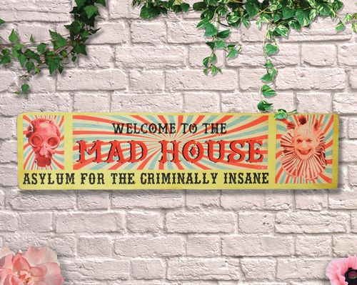 Painted Welcome to the Mad House 80cm Circus Sign